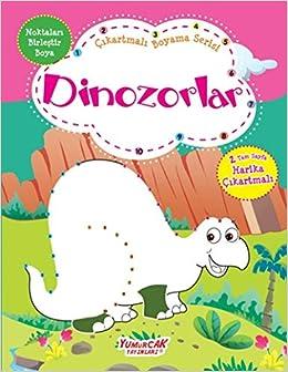 Dinozorlar çıkartmalı Boyama Serisi Kolektif 9789752743793 Amazon