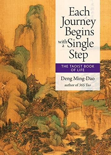 Each Journey Begins with a Single Step: The Taoist Book of Life