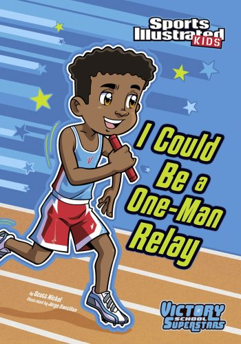 I Could Be a One-Man Relay (Sports Illustrated Kids Victory School - Nickel Men