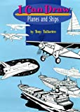 I Can Draw Planes and Ships, Tony Tallarico, 0689822774