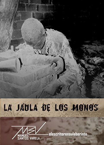 Amazon.com: La jaula de los monos (Spanish Edition) eBook: Manuel Santos Varela: Kindle Store