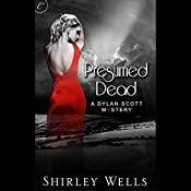 Presumed Dead: A Dylan Scott Mystery | Shirley Wells