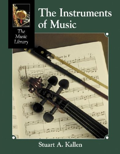 The Instruments of Music (Music Library (Lucent)) PDF