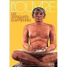 LOUVRE (LE) : LES ANTIQUITÉS ÉGYPTIENNES