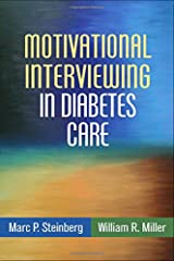 Motivational Interviewing in Diabetes Care (Applications of Motivational Interviewing) Paperback