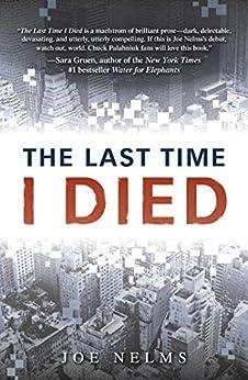 The Last Time I Died by [Nelms, Joe]