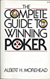 The Complete Guide to Winning Poker, Albert H. Morehead, 1422367142