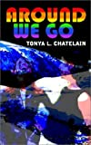 Around We Go, Tonya L. Chatelain, 1403313776