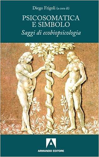 Risultati immagini per Frigoli, D. (a cura di), PSICOSOMATICA E SIMBOLO, Armando, Roma