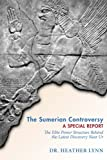 img - for The Sumerian Controversy: A Special Report: The Elite Power Structure behind the Latest Discovery near Ur (Mysteries in Mesopotamia) (Volume 1) book / textbook / text book