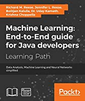 Machine Learning: End-to-End guide for Java developers Front Cover