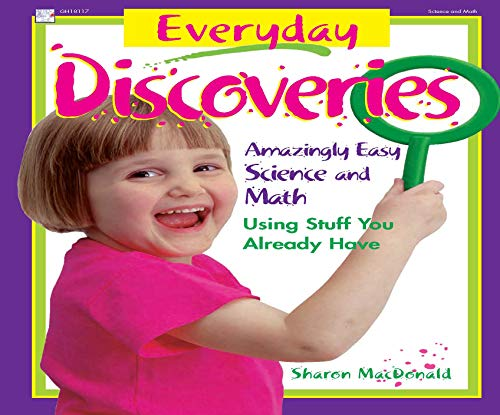 Everyday Discoveries: Amazingly Easy Science and Math Using Stuff You Already Have ()