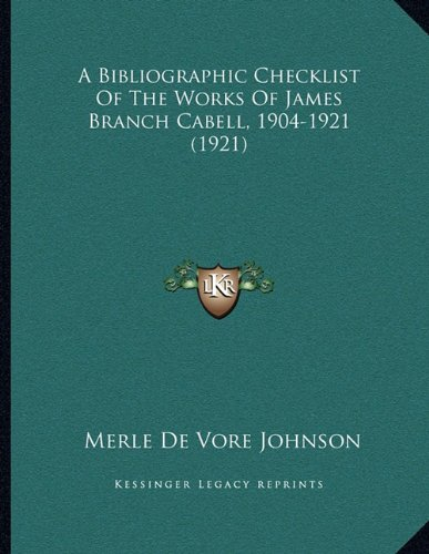 Download A Bibliographic Checklist Of The Works Of James Branch Cabell, 1904-1921 (1921) pdf epub