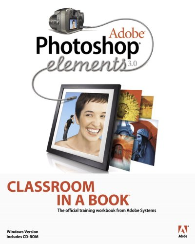 Adobe Photoshop Elements 3.0 Classroom in a Book -