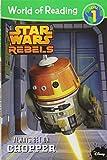Star Wars Rebels Always Bet on Chopper: Level 1 (World of Reading)