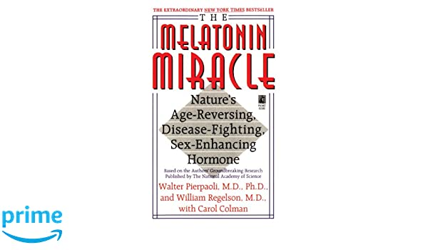 The Melatonin Miracle: Natures Age-Reversing, Disease-Fighting, Sex-Enha: Amazon.es: Walter Pierpaoli: Libros en idiomas extranjeros