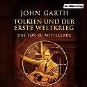 Tolkien und der Erste Weltkrieg: Das Tor zu Mittelerde Hörbuch von John Garth Gesprochen von: Stefan Wilkening