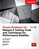 img - for Oracle Database 12c Release 2 Testing Tools and Techniques for Performance and Scalability book / textbook / text book