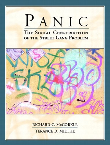 Panic: The Social Construction of the Street Gang Problem