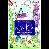 Relax kids!: sprookjesmeditaties voor kinderen