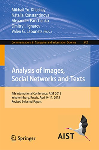Analysis of Images, Social Networks and Texts: 4th International Conference, AIST 2015, Yekaterinburg, Russia, April 9-11, 2015, Revised Selected Papers ... in Computer and Information Science)