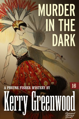 Murder in the Dark: Phryne Fisher #16 (Phryne Fisher Mysteries)