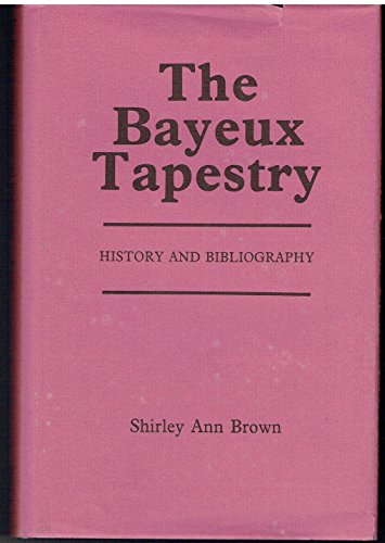 The Bayeux Tapestry: History and Bibliography