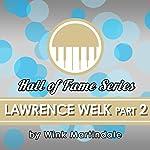 Lawrence Welk: Part 2 | Wink Martindale