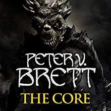 The Core: The Demon Cycle, Book 5 Audiobook by Peter V. Brett Narrated by Colin Mace