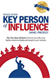 Key Person of Influence (Revised Edition): The Five-Step Method to become one of the most highly valued and highly paid people in your industry (English Edition)