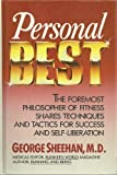 Personal Best : The Foremost Philosopher of Fitness Shares Techniques and Tactics for Success and Self-Liberation, Sheehan, George, 0878578587