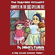 The Bugville Critters Compete in the Big Spelling Bee: Lass Ladybug's Adventures, Book 8 | Robert Stanek