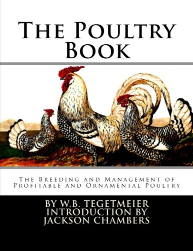 The Poultry Book: The Breeding and Management of Profitable and Ornamental Poultry pdf epub