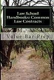 Law School Handbooks: Common Law Contracts, Value Bar Prep, 1493623702
