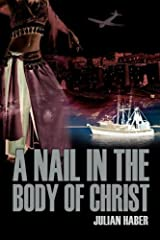 A Nail in the Body of Christ Paperback