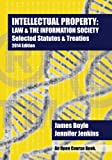 Intellectual Property: Law and the Information Society Selected Statutes and Treaties, James Boyle and Jennifer Jenkins, 1500338869