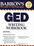 Writing Workbook for the GED, Katherine Hogan, 0764142054