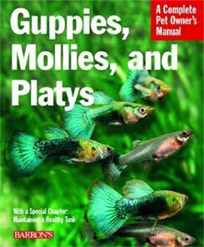 Guppies, Mollies, and Platys (Complete Pet Owner's Manual) (Platy Water)