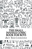 """The Small Doodle Comic Book for Boys: Basic, 6"""" x 9"""", 100 Pages (Activity Drawing & Coloring Books)"""