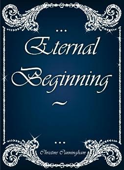 Eternal Beginning by [Cunningham, Christine]