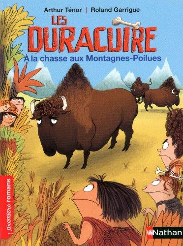 Les Duracuire, à la chasse aux Montagnes-Poilues - Roman Humour - De 7 à 11 ans Poche – 10 mai 2012 Arthur Ténor Roland Garrigue Nathan 2092536354