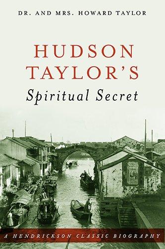 Download Hudson Taylor's Spiritual Secret (Hendrickson Classic Biographies) pdf epub