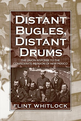 distant-bugles-distant-drums-the-union-response-to-the-confederate-invasion-of-new-mexico