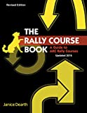 The Rally Course Book: A Guide to AKC Rally Courses Updated 2015