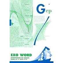 EXO WORD : APPRENTISSAGE DU LOGICIEL WORD XP V.2000 ET 97