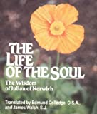 img - for The Life of the Soul: The Wisdom of Julian of Norwich by Edmund Colledge (1996-06-01) book / textbook / text book