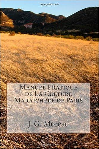 Télécharger en ligne Manuel Pratique de La Culture Maraichere de Paris pdf