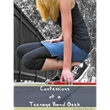 Confessions of a Teenage Band Geek
