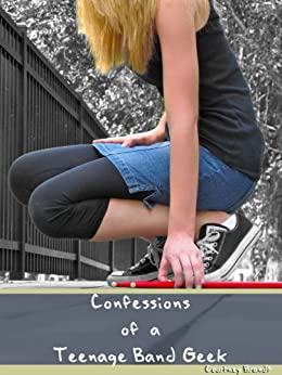 Confessions of a Teenage Band Geek by [Brandt, Courtney]