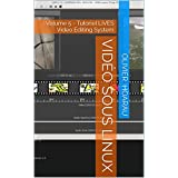 Vidéo sous Linux: Volume 5 - Tutoriel LiVES Video Editing System (French Edition)
